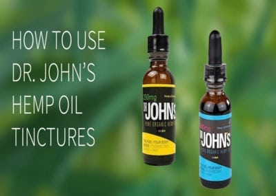 Dr. John's Remedies | Hemp Oil Tinctures CBD Oral Dosage Humans Pets How To | organically grown